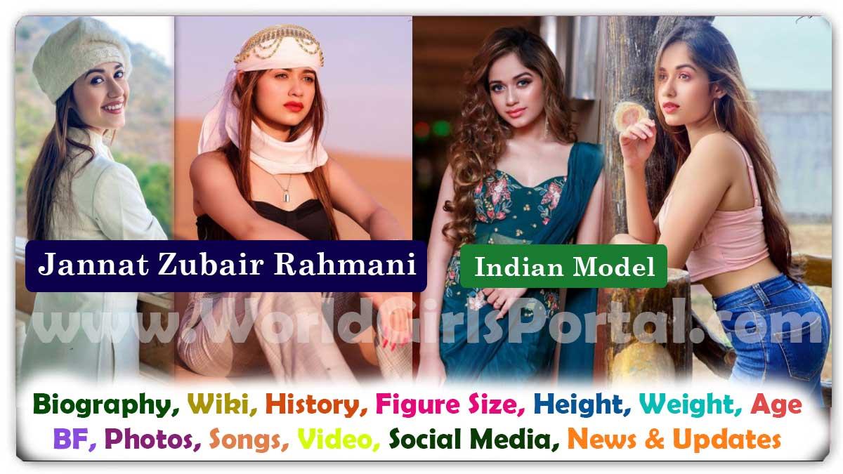 Jannat Zubair Rahmani Biography Instagram & TikTok Superstar Mumbai Model Contact Number for Paid Promotion, Wiki, Career, News & Updates