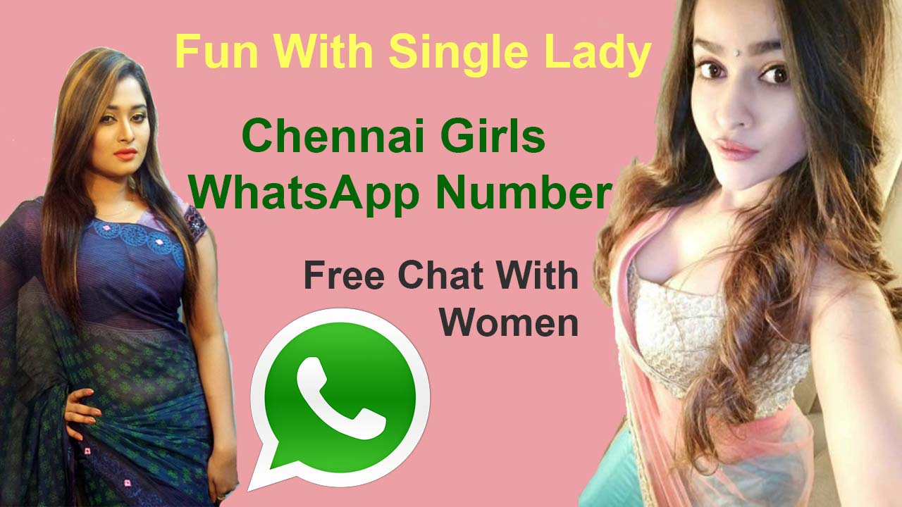 Chennai Girls WhatsApp Number List 2020 – Indian Hindu Young Ladkiyo Ka Mobile no  Chennai Girls 4 Things to Know While Dating, How to Impress a Madras Girls for Friendship Chennai Girls WhatsApp Number