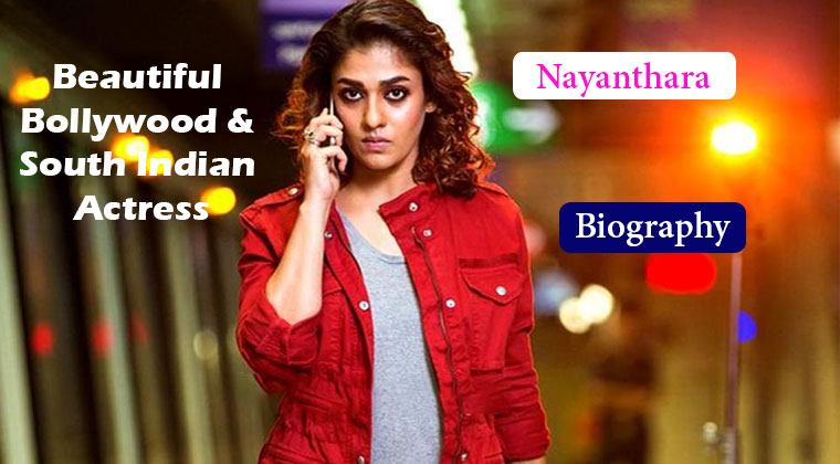 Nayanthara South Indian Actress Bio, Wiki, BF, age, Photos, Movie, Award, Latest News 2020, career, Song