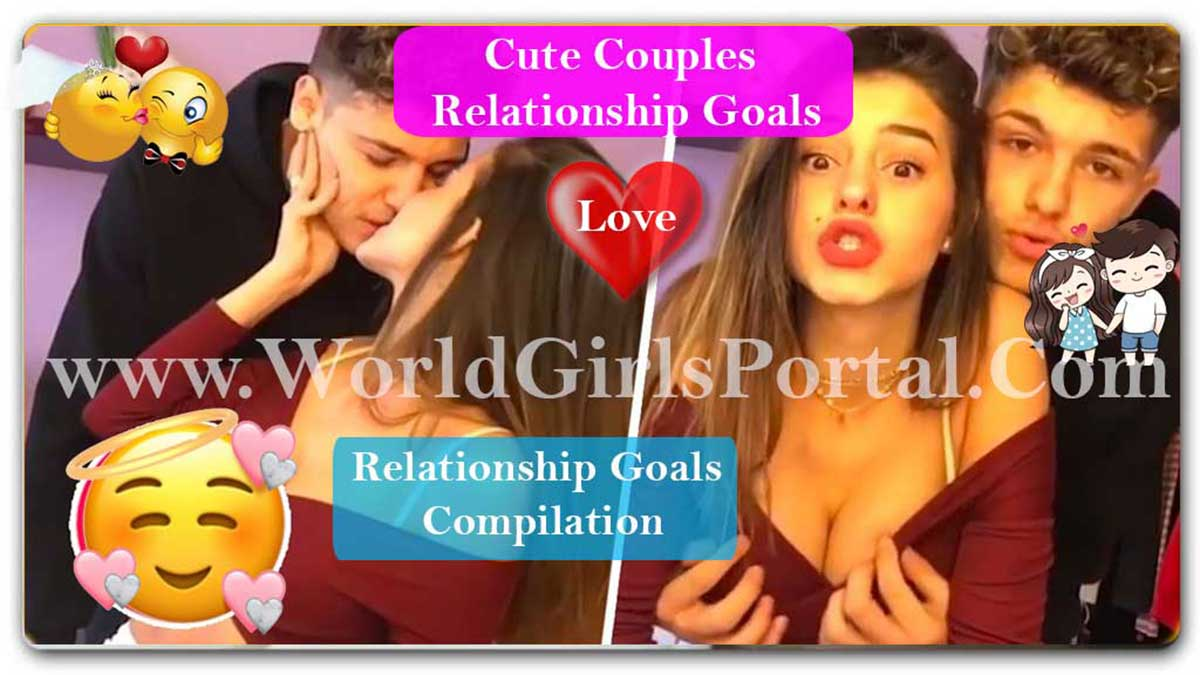 Cute Couples Relationship Goals 💛 BF-GF Perfect Two 👫 #1, World Beautiful Couple Compilation
