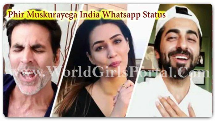 Phir Muskurayega India Whatsapp Status Video Download 2020, PM, Akshay, Bollywood Star