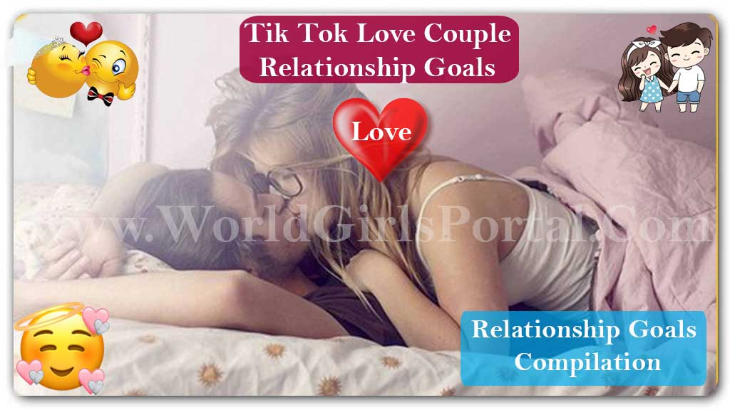 Popular Tik Tok Love Best Couple 💛 Relationship Goals Compilation Stay Home Time 2020 on World Girls Portal | Best Relationships ideas | WGP  Inspiring Couples Relationship Goals 💑 Perfect Two 👫 #4 WGP Marriage Life Plans Dreams Achievements Tik Tok Love Best Couple Relationship Goals Compilation video