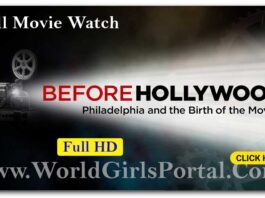 Before Hollywood: Philadelphia and the Birth of the Movies World Girls Portal