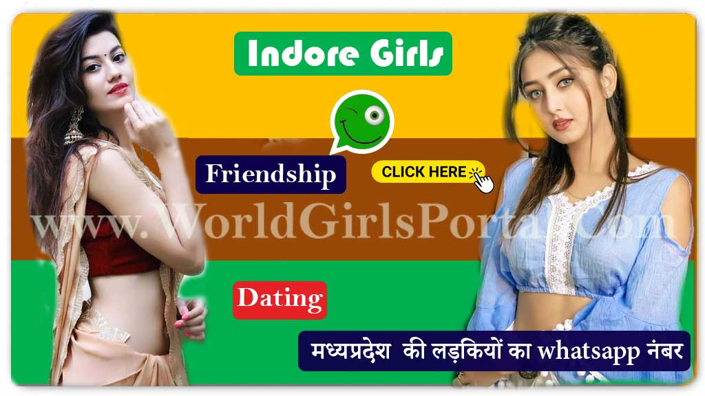Indore Girls Whatsapp Number for Dating & Friendship💕MP Ladkiyon Ke Mobile Num WGP  Indore University Girls Contact Numbers for Friendship, Groups, Hostel Girls, Campus Student Madhya Pradesh Indore girls whatsapp number for dating MP chatroom