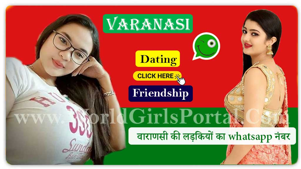 Varanasi Girls Whatsapp Number for Dating👩🏻‍💻Chat💕Shivdaspur Call Women💃🏻WGP  Moradabad Girls WhatsApp Numbers for Love Meet UP Strangers Boys-Girls Varanasi Girls Whatsapp Number for Dating Uttar Pradesh Chatroom