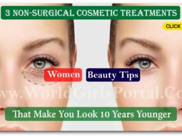 3 Non-Surgical Cosmetic Treatments That Make You Look 10 Years Younger - Beauty Tips