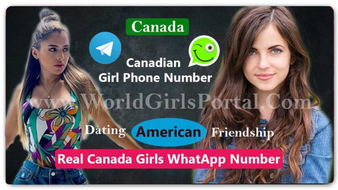 Canadian Girl Phone Number for Friendship » Dating » Chatting » World Girls Portal
