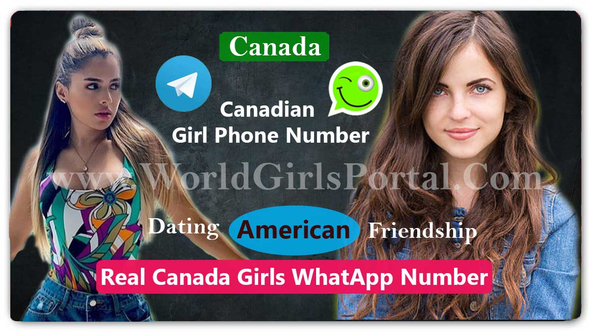 Canadian Girl Phone Number for Friendship » Dating » Chatting » World Girls Portal - List of Canadian Girls WhatsApp Group list of canadian girls whatsapp group List of Canadian Girls WhatsApp Group for Dating Meet Strangers People Canadian Girl Phone Number for Friendship