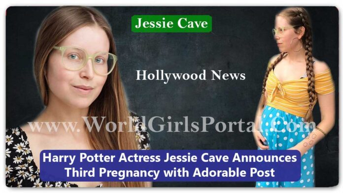 Harry Potter Actress Jessie Cave Announces Third Pregnancy with Adorable Post » Hollywood News