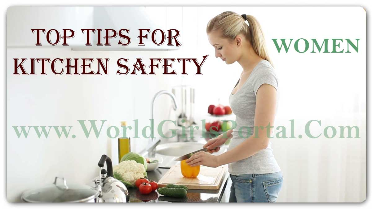 Top Tips for Kitchen Safety - Basic Rules of Women Safe in Kitchen