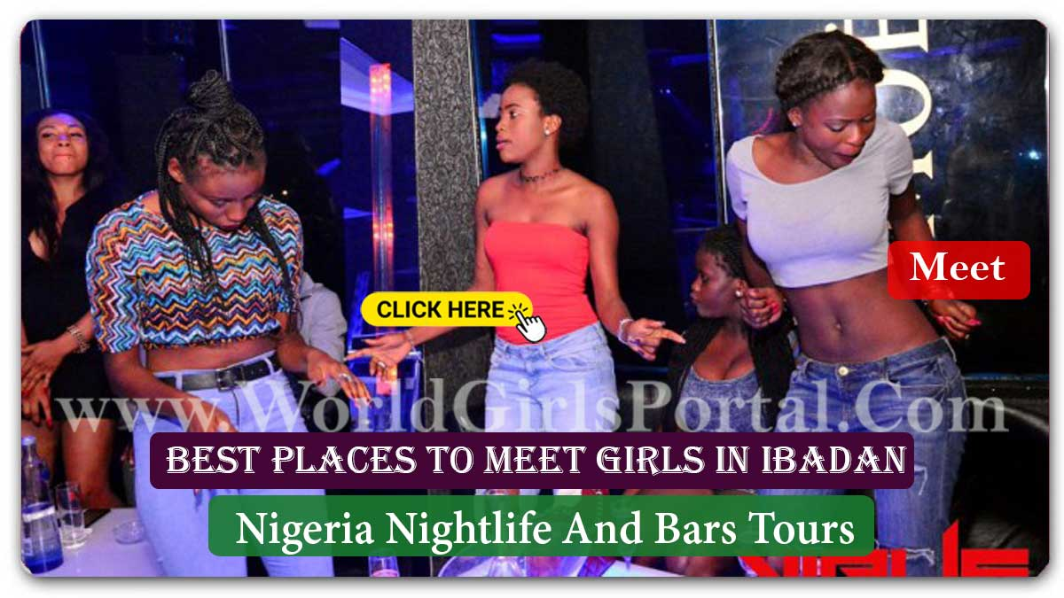 Best Places To Meet Girls In Ibadan | Nigeria Nightlife And Bars Tours