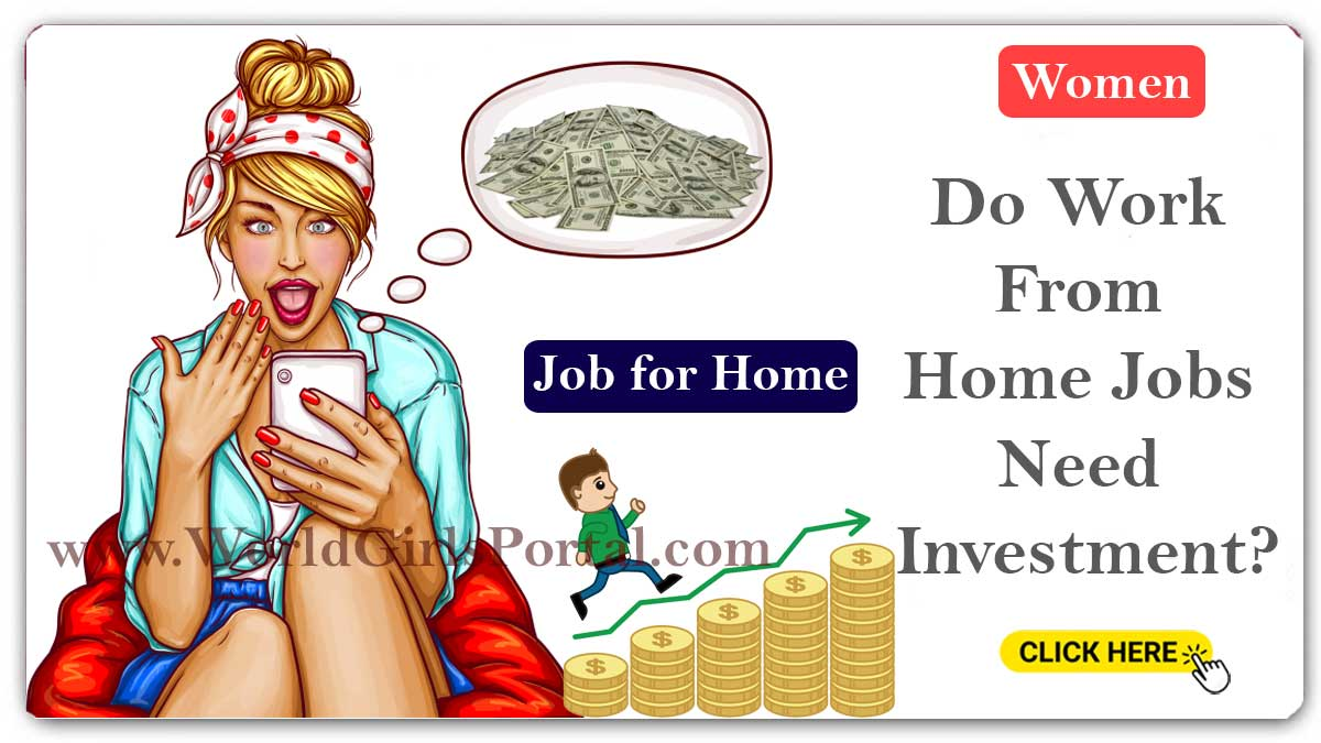 Do Work From Home Jobs Need Investment? 3 Ways To Make Money During COVID-19  Top 5 Industries Women for work from home jobs | Latest Covid-19 News & Updates Do Work From Home Jobs Need Investment
