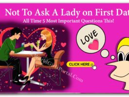 Not To Ask A Lady on First Date - All Time 5 Most Important Questions This!