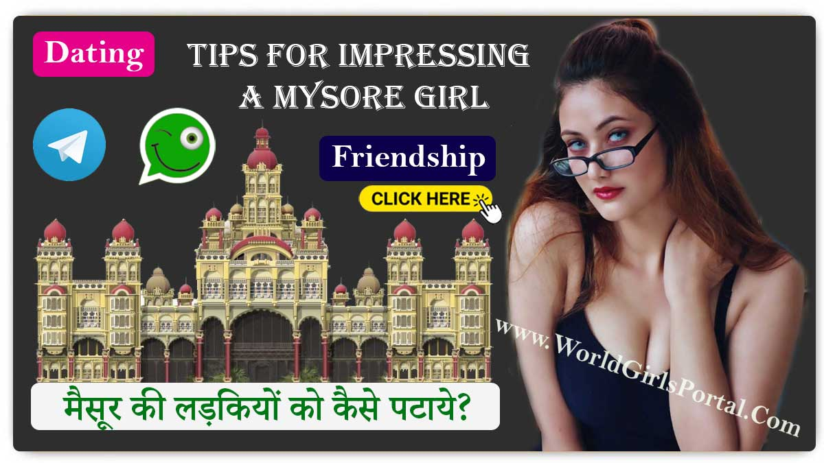 Tips for Impressing a Mysore Girl | Make a Karnataka Girlfriends  Mysuru Housewife Contact Numbers for Friendship – Kannada Divorced Women Tips for Impressing a Mysore Girl karnataka