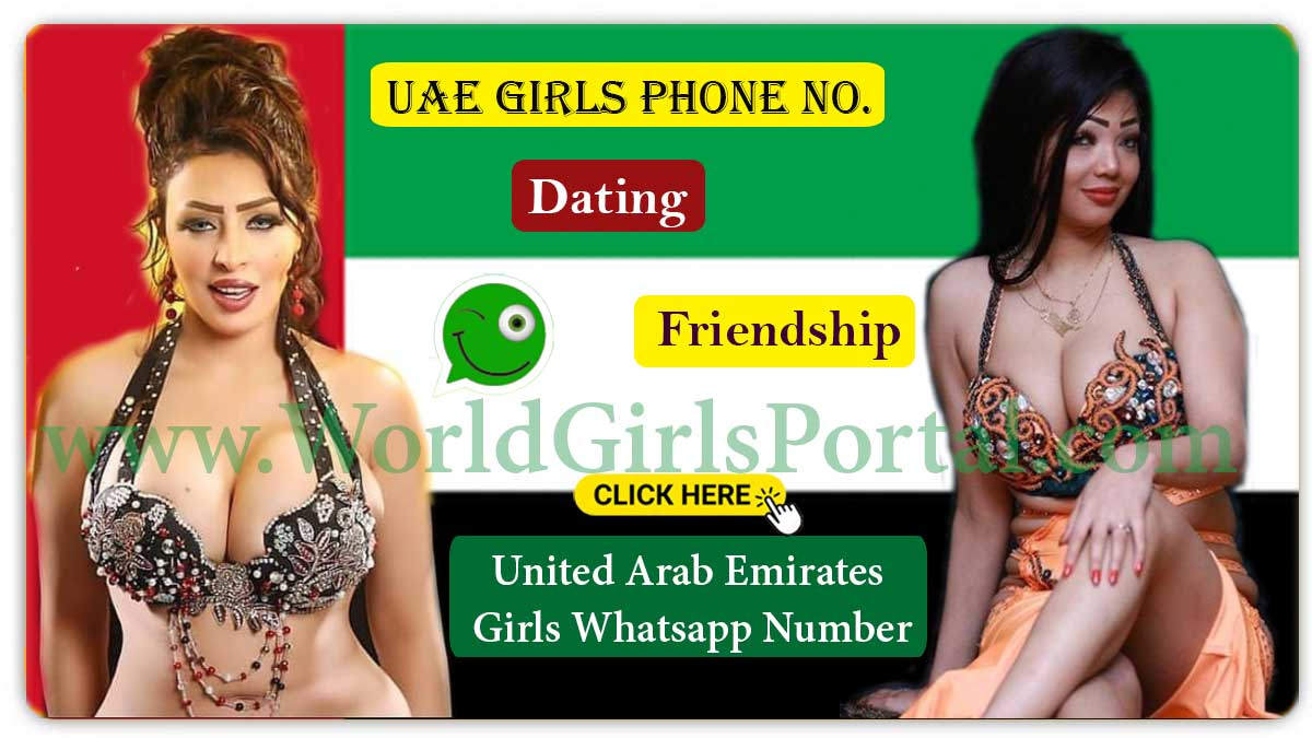 UAE Girls Phone Numbers – Arabic Women WhatsApp No. for Chatting, Dating  Al Ain Girls Contact Numbers for Dating Chat Online, Friendship, Housewives, College Girls in UAE UAE Girls Phone Numbers