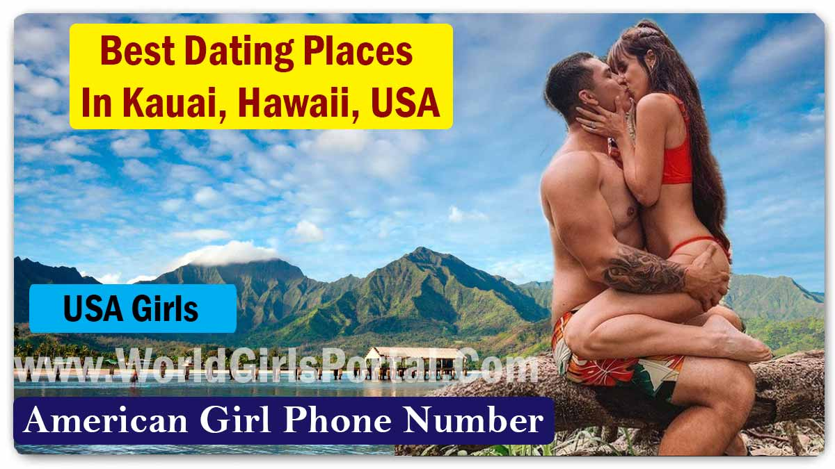 Best Dating Places In Kauai for Meet Girls & Dating Guide @Hawaii, USA | Love Tips  Find Dating Places in Grand Rapids for Meet Girls, find Romantic Place in Michigan, USA – Love Tips Best Dating Places In Kauai