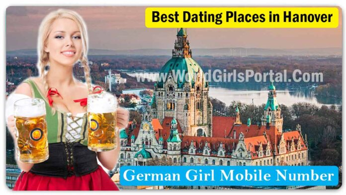 Best Dating Places in Hanover, Beautiful Romantic Place in Germany - Meet for Girls