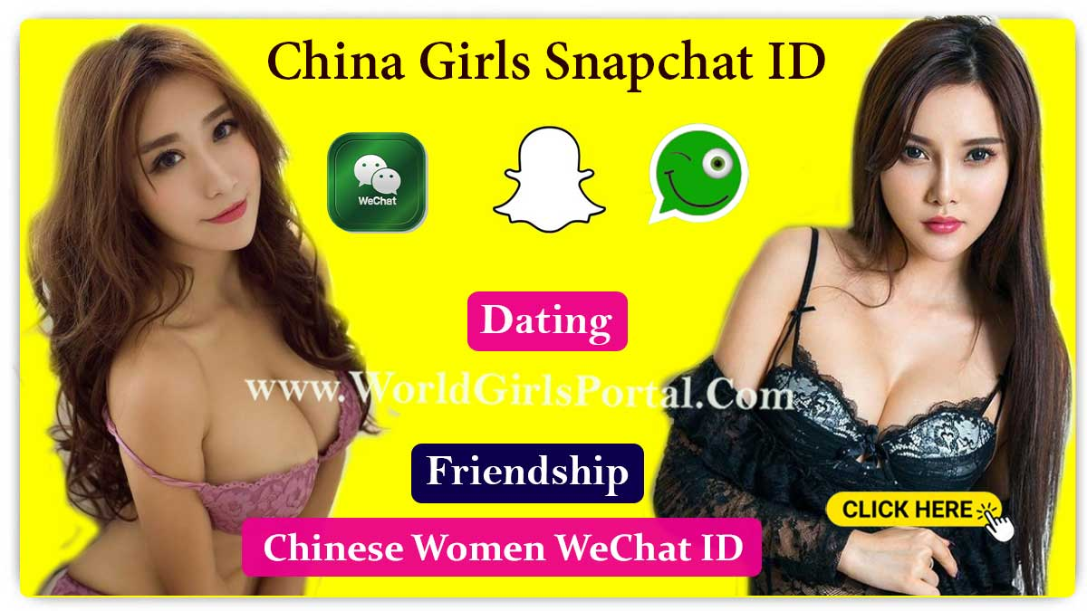 Chinese girls Snapchat ID for Dating, Friendship, List of College Girls, Divorced Women - China Girls Phone Numbers