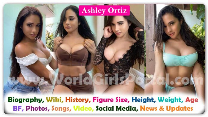 Ashley Ortiz Biography Wiki Birthday Career Bio-Data Picture Video American Super Model - World Biography Portal