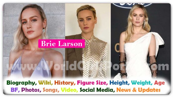Brie Larson Biography, Age, Height, Weight, BF, Family, Wiki & More (American Actress) - World Girls Portal