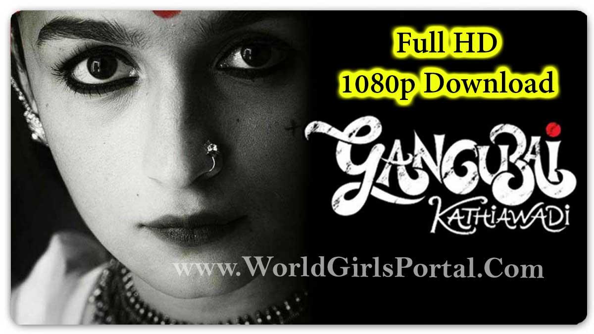 Gangubai Kathiawadi Full Movie 1080p Download Leaked Bollywood Actress Alia Bhatt 2021 Film Online Watch - World Movie Download Portal