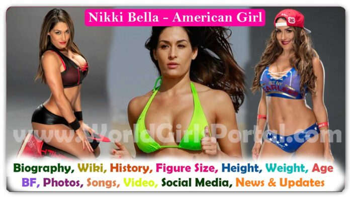 Nikki Bella Biography, Age, Height, Weight, BF, Family, Wiki World Girls Biography Portal