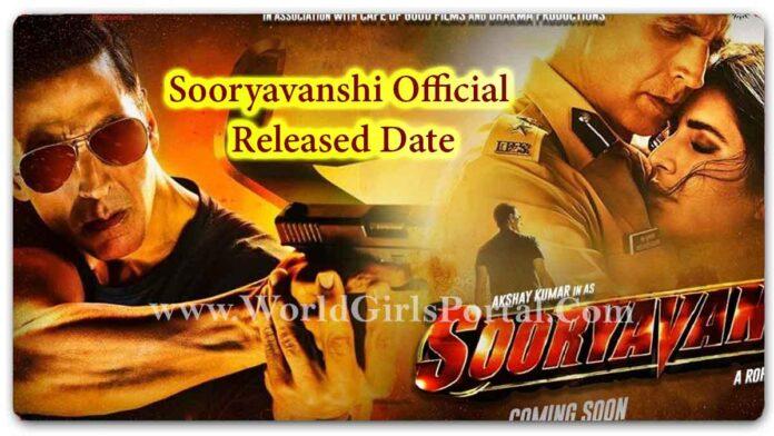 Sooryavanshi Official Released Date: Bollywood Akshay Kumar and Katrina Kaif Upcoming Blockbuster Film Updates - World Movie Portal