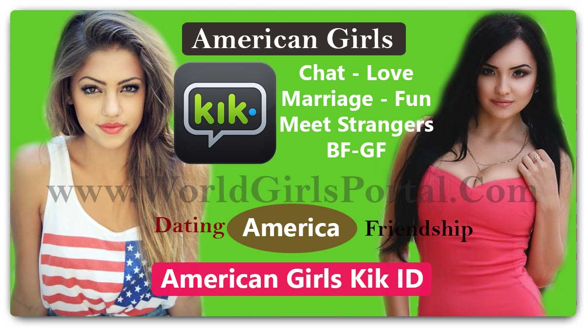 USA Girls Kik ID Number for Make a Girlfriends - American Matrimonial Site Choose Life Partner