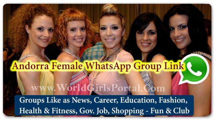 Andorra Female WhatsApp Group Link Join Now Update - Jobs - Life Partner - Business IDEA - World European Girls Social Media Portal