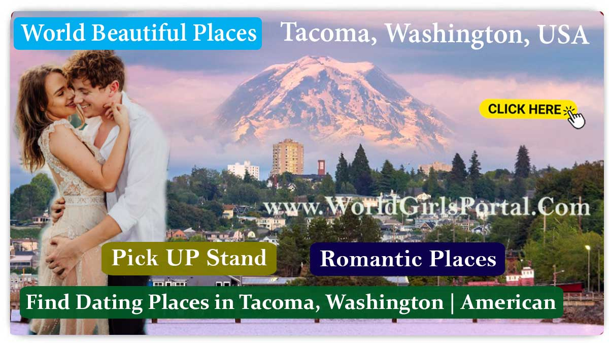 Find Romantic Places in Tacoma, Washington Best Honeymoon Destinations, Dating Guide, World American Tourism Portal - Find Life Partner in Washington
