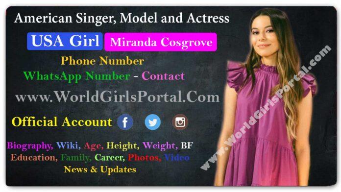 Miranda Cosgrove Biography Wiki Contact Details Los Angeles Girl WhatsApp Number Photos Video BF Career - American Girls Portal