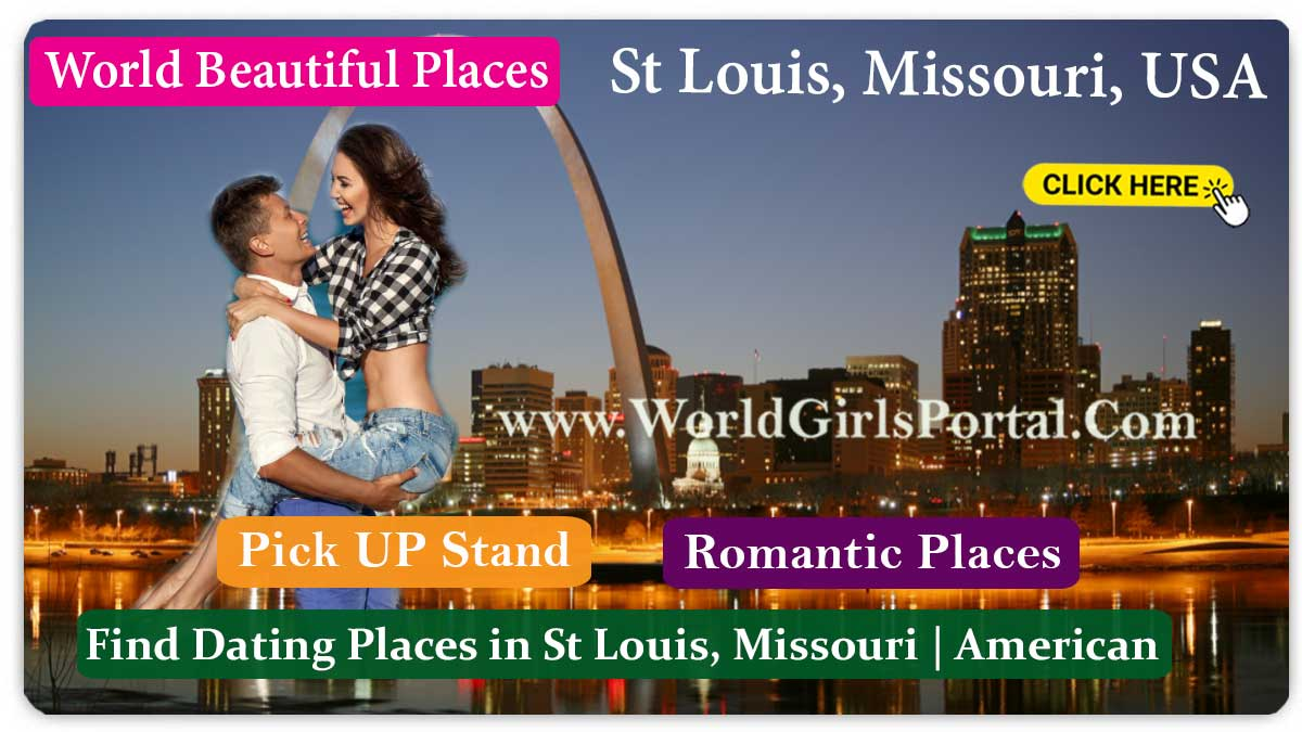 Best Romantic Places in St Louis, Missouri Dating Place, Find Honeymoon Destination, Love Tips, Meet Girls, Couple Friendly Hotel & resort in USA