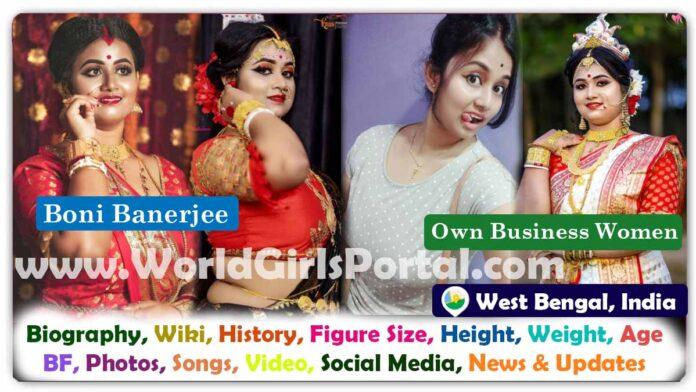 Boni Banerjee Biography Bengali Business Model Contact Details for Paid Promotions @boni_banerjee1995 Sree Durga Fashion Bazaar