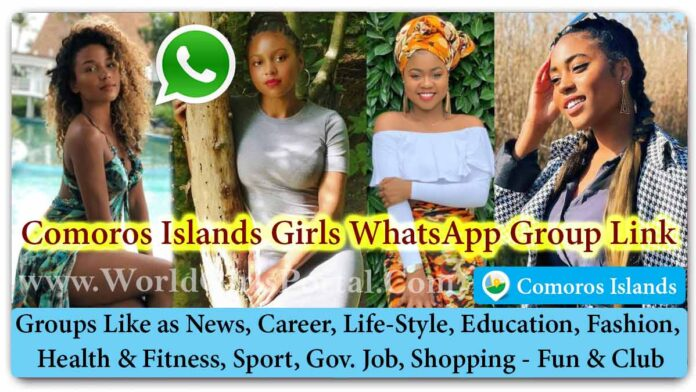 Comoros Islands Girls WhatsApp Group Link Join for Jobs - Life Partner - Chat - Business IDEA - World Island in Africa Girls Portal