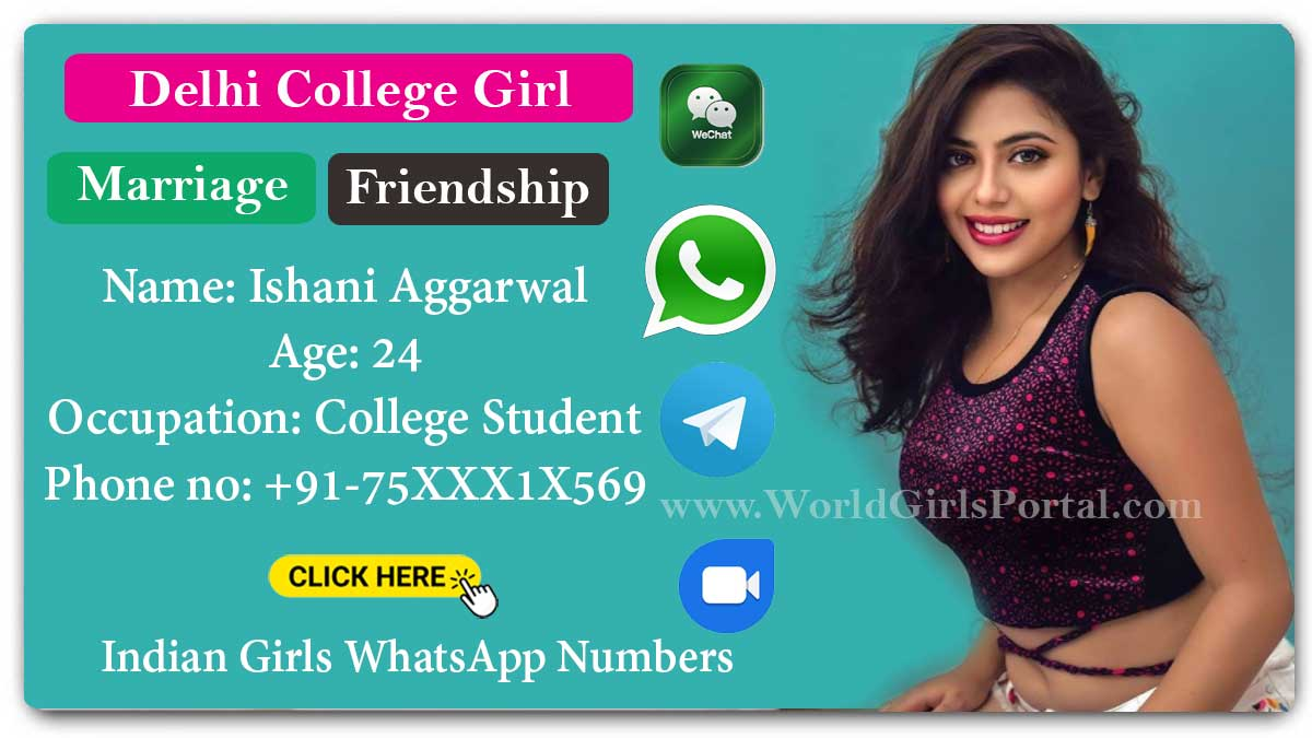 Delhi Ishani Girl WhatsApp Number for Marriage, Love, Find Life Partner, Complete Profile, Indian College Girls Contact for Online Friendship