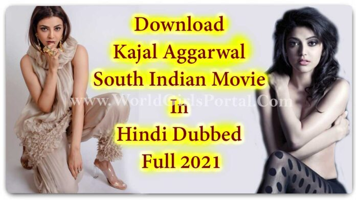 Download Kajal Aggarwal South Indian Movie In Hindi Dubbed Full 2021   Free Watch Superhit Film In Hindi World Movie Download Portal