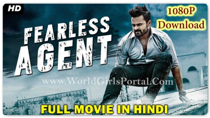 Download Fearless Agent 2021 Full Movie New Released Full Hindi Dubbed Movie   Action Blockbuster South Indian Movie 1080p