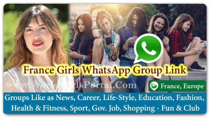 France Girls WhatsApp Group for Jobs - Life Partner in Paris - Chat - Business IDEA - World French Girls Portal Matrimonial Groups