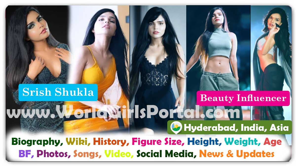 Srish Shukla Biography Hyderabad Model Contact Details for Paid Promotion, Wiki, Career, Life Style, Photos, Video, Love - Indian Most Sexy Model Girl