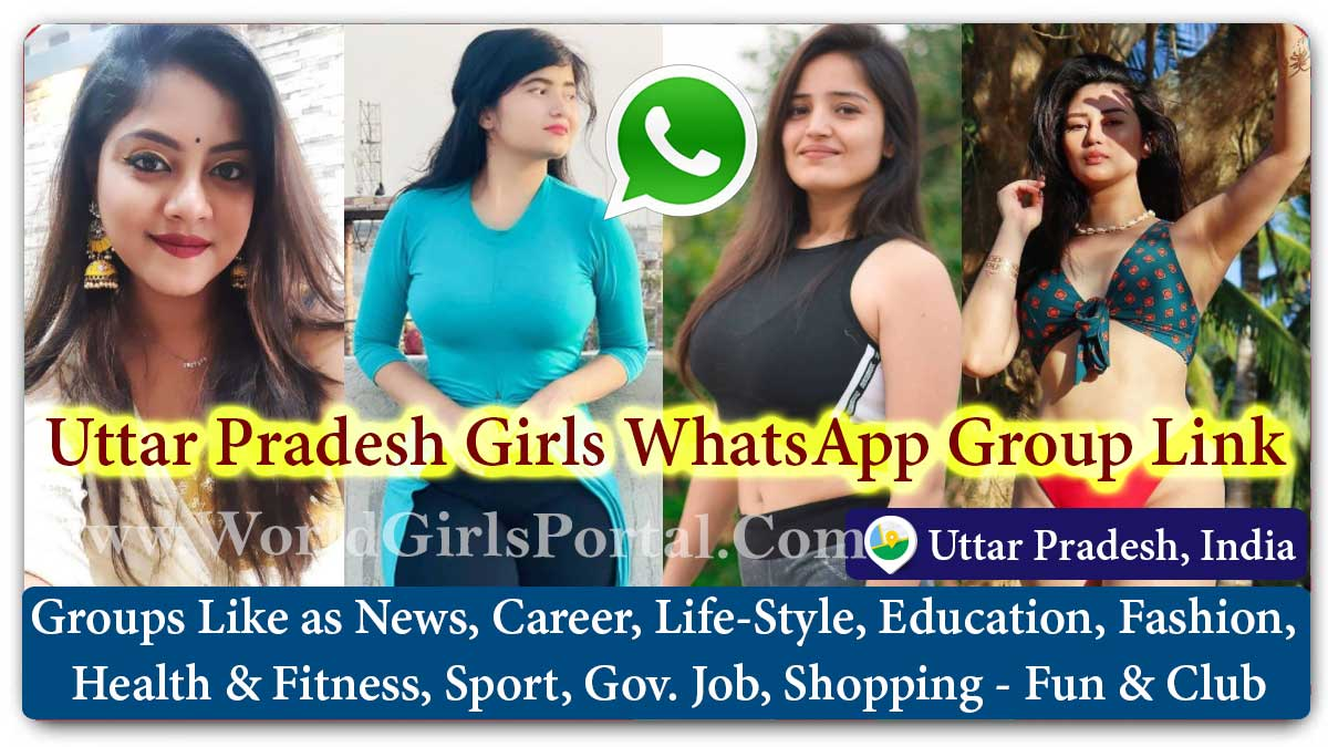 Uttar Pradesh Girls WhatsApp Group for Jobs - Life Partner - Chat - Business IDEA - World UP Girls Portal - Matrimonial Groups for Love