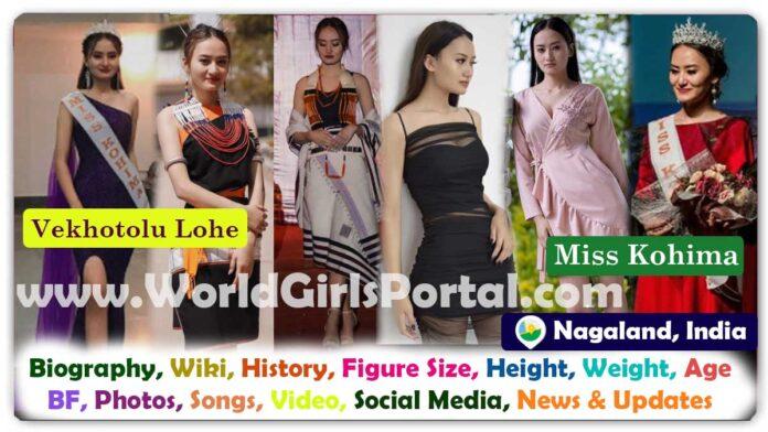 Vekhotolu Lohe Biography, Miss Kohima Model for Paid Promotion - Age, BF, Family, Career, World Nagaland Girls Portal