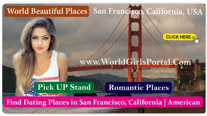 Beautiful Places in San Francisco, California Dating Place, Best Honeymoon Destination, Love Tips World American Tourism Portal