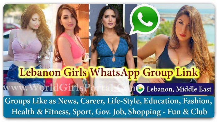 Lebanon Girls WhatsApp Group for Jobs - Life Partner - Chat - Business IDEA - World Arabian Girls Portal - Islamic Matrimonial Dating Groups