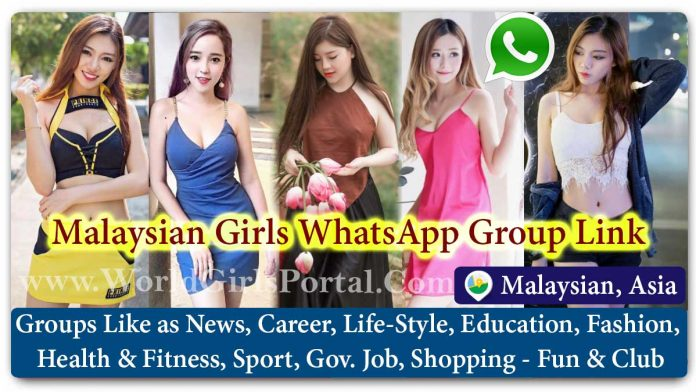 Malaysian Girls WhatsApp Group for Jobs - Life Partner - Chat - Business IDEA - World Malaysia Girls Portal Asian Matrimonial Groups for Love