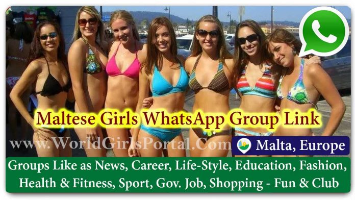 Maltese Girls WhatsApp Group for Jobs - Life Partner - Chat - Business IDEA - World Malta Girls Portal - Matrimonial Groups for Love