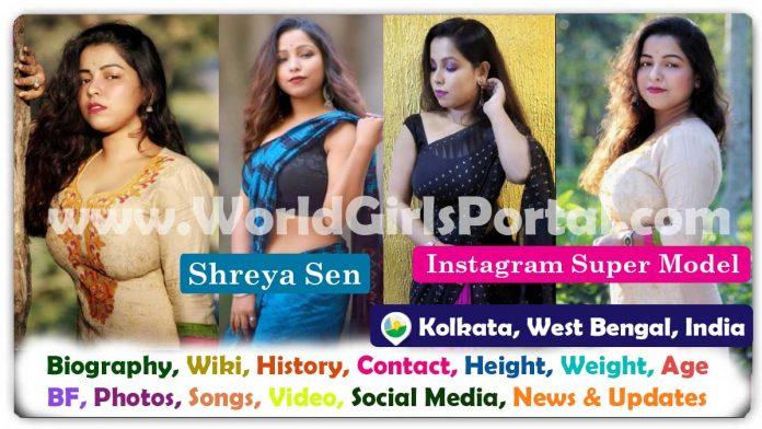 Shreya Sen Biography Kolkata Model Contact Details for Collaboration/Promotion West Bengal Instagram Reels Star Wiki Photos Career, More Details