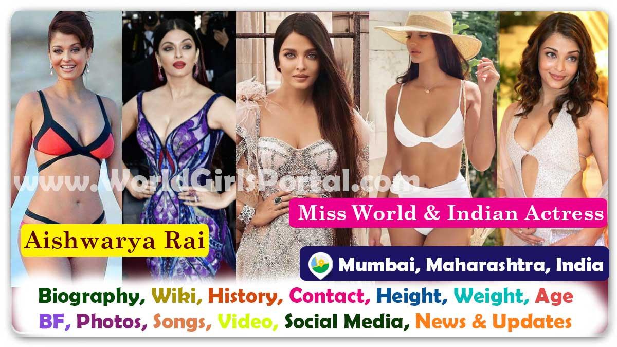 Aishwarya Rai Biography Wiki Contact Details Photos Video Career Life Style Address Miss World Girl WhatsApp Number Education Film News & Updates