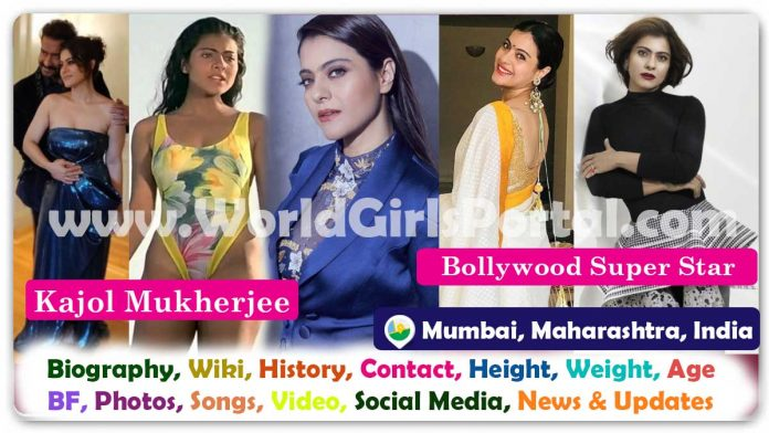 Kajol Mukherjee Biography Wiki Contact Details Photos Video BF Career Age Life Style Film Bollywood Actress WhatsApp Number, Address, Social Media, More Details...