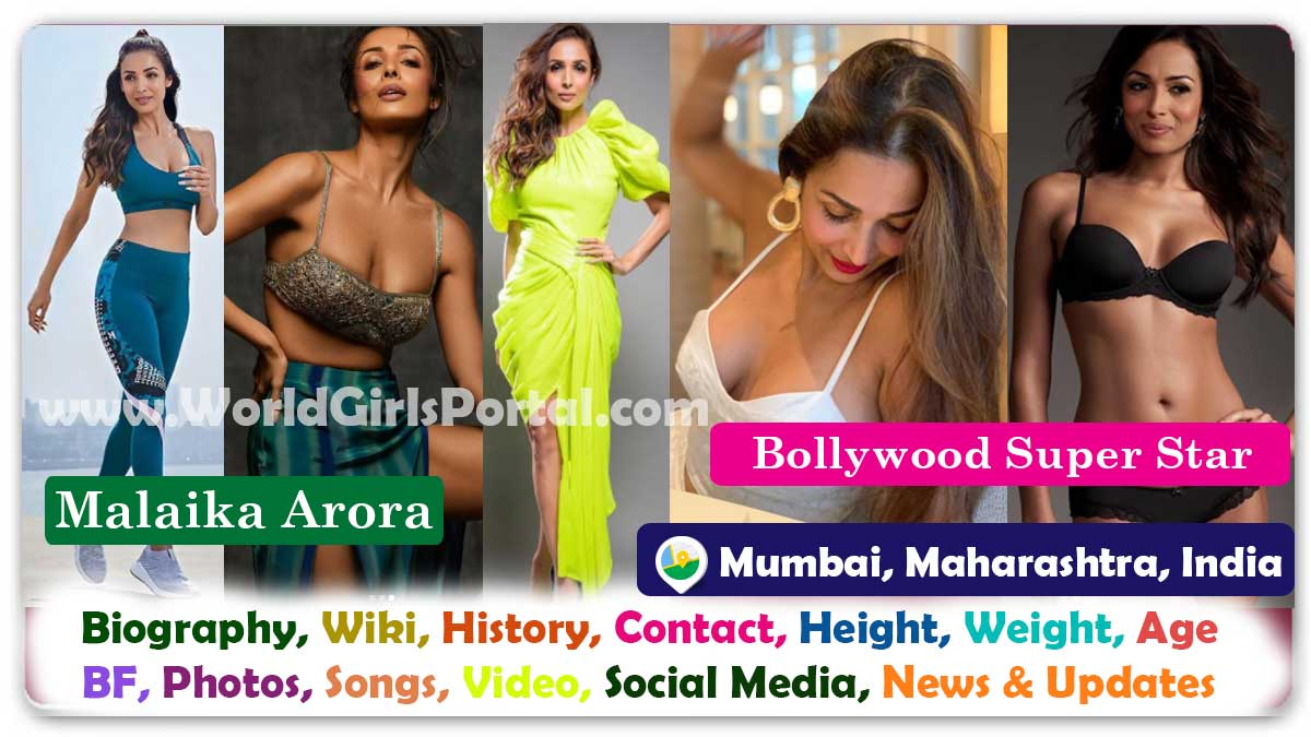 Malaika Arora Biography Wiki Contact Details Photos Video BF Career, Age, Body, Fashion, BF, Live Location, WhatsApp Number, Social media, News & Updates