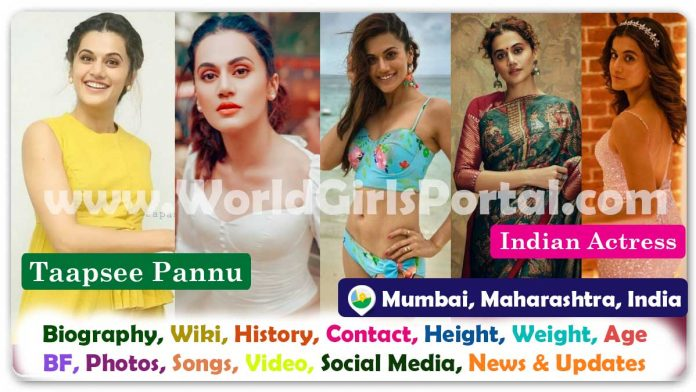 Taapsee Pannu Biography Wiki Contact Details Photos Video BF Career Life Style Live Location WhatsApp Number Social Media News More Details...